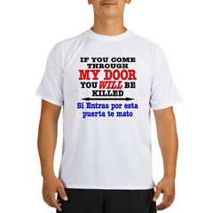 Come Thru My Door, Killed Performance Dry T-Shirt