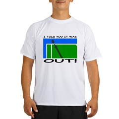 """It was out!"" Performance Dry T-Shirt"