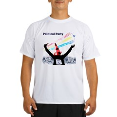 Political Party Performance Dry T-Shirt