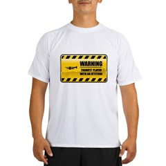 Warning Trumpet Player Performance Dry T-Shirt