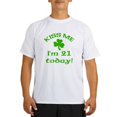 Kiss Me I'm 21 on St Patricks Day Performance Dry T-Shirt