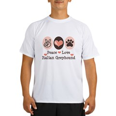 Peace Love Italian Greyhound Performance Dry T-Shirt