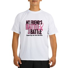 My Battle Too 1 (Friend BC) Performance Dry T-Shirt