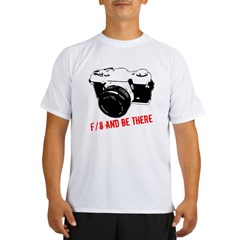 f/8 and be there Performance Dry T-Shirt
