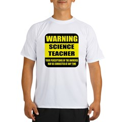 Warning science teacher Performance Dry T-Shirt