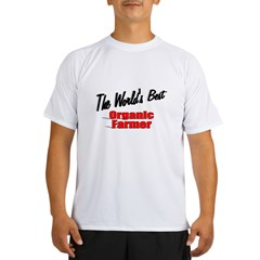 """The World's Best Organic Farmer"" Performance Dry T-Shirt"