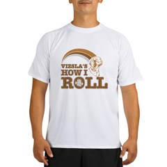 vizsla's how I roll Performance Dry T-Shirt