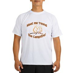 MEET ME 'ROUND THE CAMPFIRE! Performance Dry T-Shirt