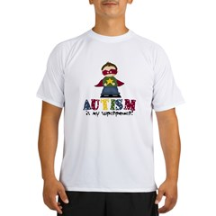 Autism is my Superpower Performance Dry T-Shirt