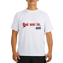 Dexter Quote Blood Never Lies Performance Dry T-Shirt