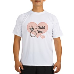 I Said Yes Bride To Be Performance Dry T-Shirt