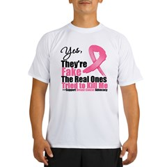 Yes, They're Fake Breast Canc Performance Dry T-Shirt