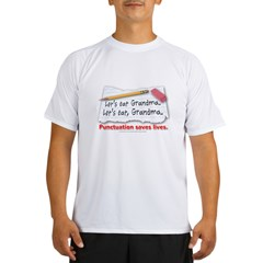 Punctuation Saves Lives Performance Dry T-Shirt