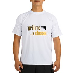 2-GrillMeACheese.jpg Performance Dry T-Shirt