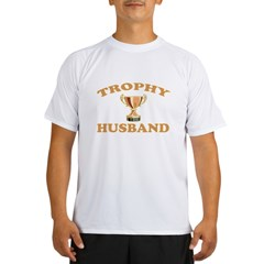 trophy husband Performance Dry T-Shirt