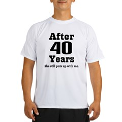 40th Anniversary Funny Quote Performance Dry T-Shirt