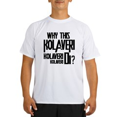 Why This Kolaveri Di? Performance Dry T-Shirt