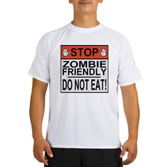 Stop Zombie Friendly Do Not Ea Performance Dry T-Shirt