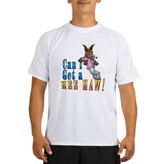 CAN I GET A HEE HAW Performance Dry T-Shirt
