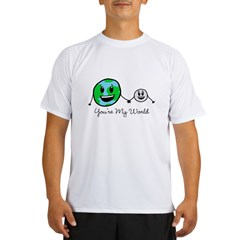 You're My World Performance Dry T-Shirt