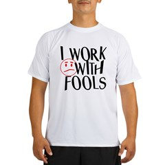 I work with FOOLS Performance Dry T-Shirt