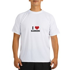 I Love Bankers Ash Grey Performance Dry T-Shirt
