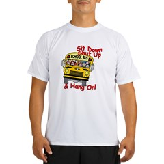 School Bus Driver Hang On! - Performance Dry T-Shirt