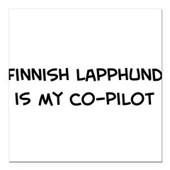 "Co-pilot: Finnish Lapphund Square Car Magnet 3"" x 3"""