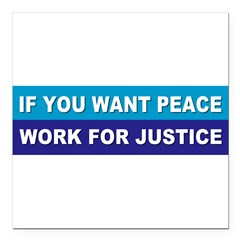 "peace justice... Square Car Magnet 3"" x 3"""