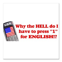 "Press ""1"" for English? Square Car Magnet 3"" x 3"""