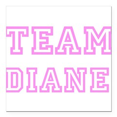 "Pink team Diane Square Car Magnet 3"" x 3"""