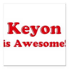 "Keyon is Awesome Square Car Magnet 3"" x 3"""
