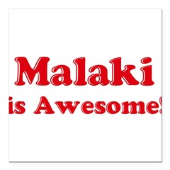 "Malaki is Awesome Square Car Magnet 3"" x 3"""
