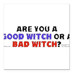 "Good Witch or Bad Witch? Square Car Magnet 3"" x 3"""