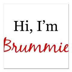 "Hi, I am Brummie Square Car Magnet 3"" x 3"""