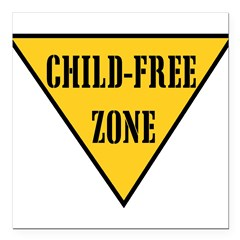 "Child-Free Zone Square Car Magnet 3"" x 3"""