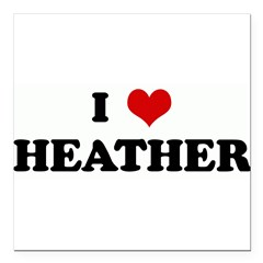 "I Love HEATHER Square Car Magnet 3"" x 3"""