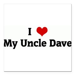 "I Love My Uncle Dave Square Car Magnet 3"" x 3"""