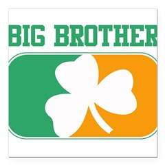 "BIG BROTHER (Irish) Square Car Magnet 3"" x 3"""