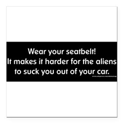 "Wear Your Seatbelt Aliens Square Car Magnet 3"" x 3"""