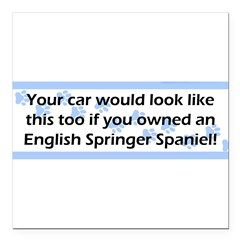 "Your Car English Springer Spaniel Square Car Magnet 3"" x 3"""