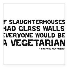 "if slaughterhouses... Square Car Magnet 3"" x 3"""