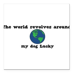 "World Revolves Around Lucky Square Car Magnet 3"" x 3"""