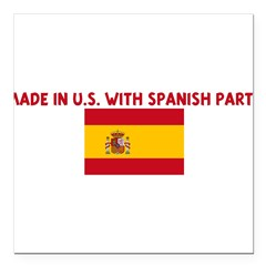 "MADE IN US WITH SPANISH PARTS Square Car Magnet 3"" x 3"""