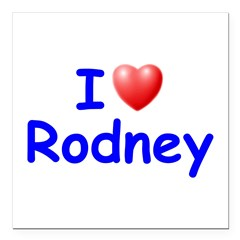 "I Love Rodney (Blue) Square Car Magnet 3"" x 3"""