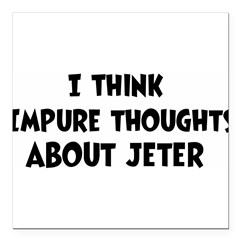 "Jeter (impure thoughts} Square Car Magnet 3"" x 3"""