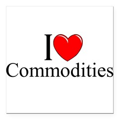 """I Love (Heart) Commodities"" Square Car Magnet 3"" x 3"""