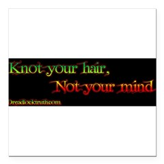"Not your mind Square Car Magnet 3"" x 3"""