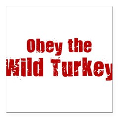 "Obey the Wild Turkey Square Car Magnet 3"" x 3"""