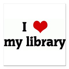 "I Love my library Square Car Magnet 3"" x 3"""